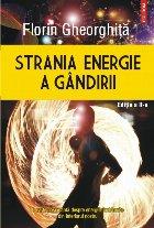 Strania energie a gândirii (ediţia a II-a, revăzută şi adăugită)