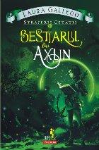 Străjerii cetății. Vol. I: Bestiarul lui Axlin