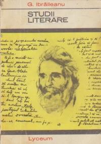 Studii literare - G. Ibraileanu (Colectia Lyceum)