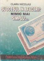Succesul in afaceri? Nimic mai simplu...