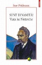 Sunt dinamită! Viața lui Nietzsche