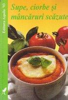 Supe, ciorbe si mancaruri scazute