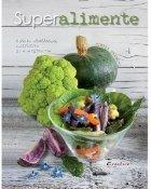 Superalimente Reteta sanatoase nutritive energizante