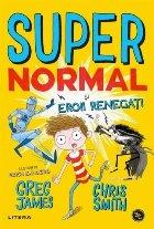 Supernormal si eroii renegati
