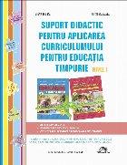 Suport didactic pentru aplicarea curriculumului pentru educaţia timpurie : nivel I - repere curriculare, planificarea tematică anuală, proiectarea tematică săptămânală orientativă