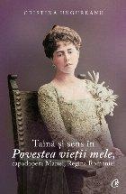 Taină şi sens în Povestea vieţii mele, capodopera Mariei, Regina României