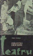 Teatru - Ferestre deschise (piesa in 3 acte, 8 tablouri)
