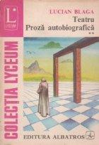 Teatru. Proza autobiografica, Volumul al II-lea