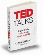 TED Talks. Ghidul oficial TED pentru vorbit in public