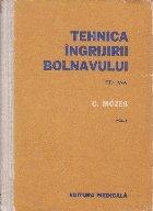 Tehnica ingrijirii bolnavului, Volumul al II-lea - Editia a IV-a