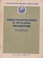 Tehnica securitatii muncii metalurgia prelucratoare