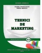 Tehnici de marketing. Manual pentru clasa a XII-a - Filiera tehnologica, Profil Servicii