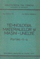 Tehnologia materialelor si masini-unelte, Partea a II-a