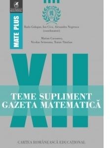 Teme supliment. Gazeta Matematica. Clasa a XII-a