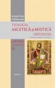 Teologia ascetica si mistica ortodoxa. Purificarea. Iluminarea. Desavarsirea