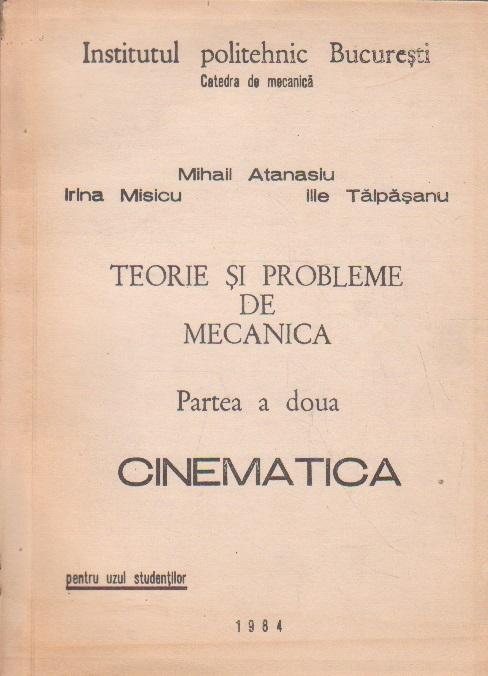 Teorie si Probleme de Mecanica, Partea a doua - Cinematica (Pentru uzul Studentilor)