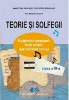 Teorie si solfegii - Clasa a III-a. Invatamant vocational, profil artistic, specializarea muzica