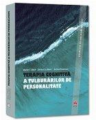 Terapia cognitiva a tulburarilor de personalitate. Editia a treia