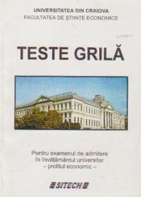 Teste grila pentru examenul de admitere in invatanatul universitar - profilul economic