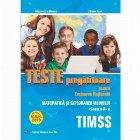 Teste pregatitoare pentru Evaluarea Nationala. TIMSS. Matematica si explorarea mediului pentru clasa a II-a
