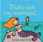 That's not my mermaid...