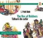 THE BOX OF ROBBERS / TALHARII DIN CUFAR