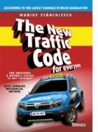The New Traffic Code for everyone for obtaining a driver\'s licence in any category (Noul cod rutier in limba engleza)