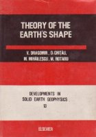 Theory of the Earth\'s Shape - Developments in solid earth geophysics