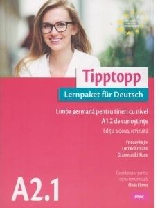 Tipptopp A2.1 - Manual de limba germana pentru adolescenti cu nivel A1.2 de cunostinte (Editia a doua, revizuita)