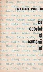 Toma George Maiorescu - Dialog cu secolul si oamenii lui, Cartea a II-a