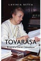 Tovarasa. Biografia Elenei Ceausescu