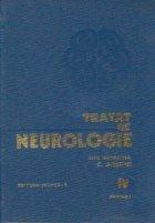 Tratat de neurologie, Volumul IV, partea I