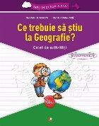 Trec în clasa a V-a. Ce trebuie să știu la Geografie? Caiet de activități