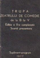 Trupa Teatrului de Comedie de la B la V - Editia a II-a completata - Scurta prezentare - Supliment program