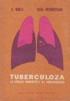 Tuberculoza la virsta pubertatii si adolescentei