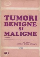 Tumori benigne si maligne, Volumul al II - lea