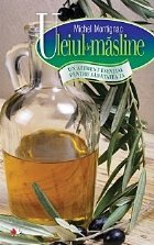 Uleiul măsline aliment esențial pentru