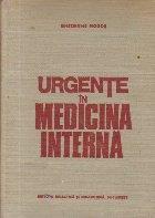 Urgente in medicina interna. Diagnostic. Tratament. Editia a III-a revizuita si adaugita