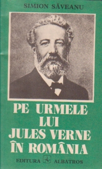 Pe urmele lui Jules Verne in Romania