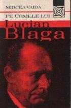 Pe urmele lui Lucian Blaga