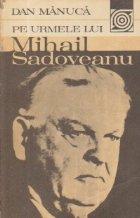 Pe urmele lui Mihail Sadoveanu