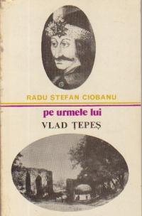 Pe urmele lui Vlad Tepes
