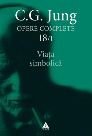 Viaţa simbolică - Opere Complete, vol. 18/1