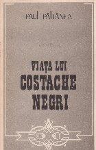 Viata lui Costache Negri