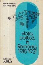 Viata politica in Romania 1918-1921