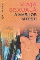 Viata sexuala a marilor artisti