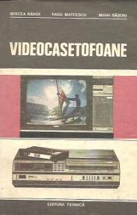 Videocasetofoane - Functionare si exploatare