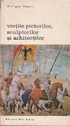 Vietile Pictorilor, Sculptorilor si Arhitectilor, Volumul al II-lea (Editie 1968)