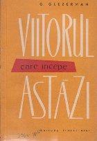 Viitorul care Incepe Astazi - Despre construirea comunismului in U.R.S.S. (Editie 1960)