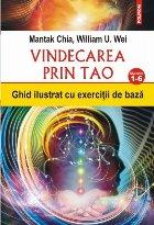 Vindecarea prin Tao. Ghid ilustrat cu exerciţii de bază. Nivelurile 1-6